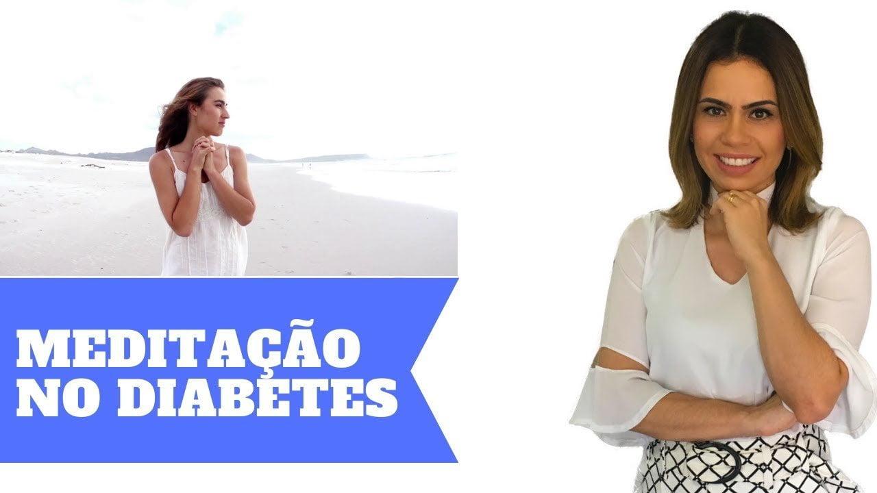 MEDITAÇÃO NO DIABETES – Ajuda no Controle e até mesmo na reversão do Diabetes tipo 2